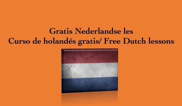 Gratis Nederlandse les/ Curso de holandés gratis/ Free Dutch lessons
